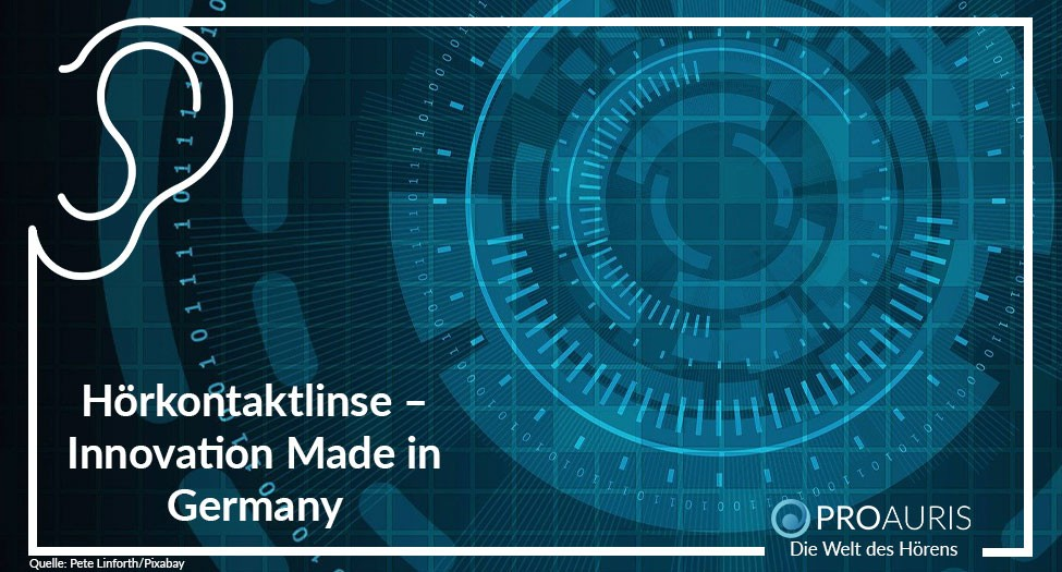 Hörkontaktlinse – Innovation Made in Germany